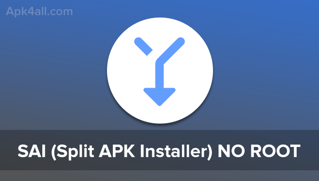 SAI (Split APKs Installer) v1 27 + (Mod) | Apk4all com
